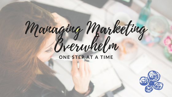 Managing Marketing Overwhelm