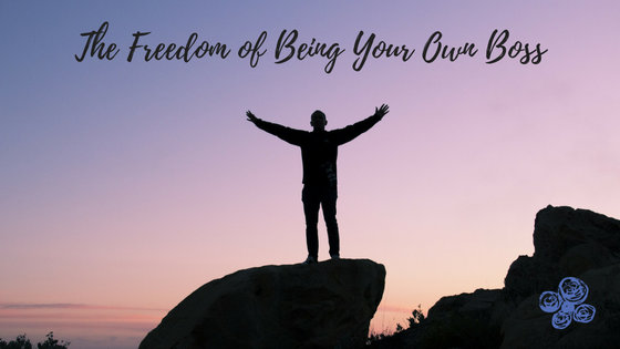 The Freedom of Being Your Own Boss