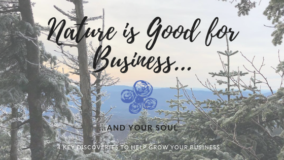 4 Ways Nature's Magic is Good for Business & Soul