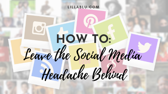How to Cure the Social Media Headache1